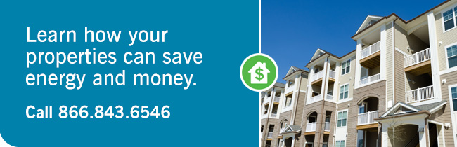 Learn how your properties can save energy and money. Call 866.843.6546.