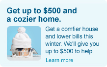 Get a comfier house and lower bills this winter.