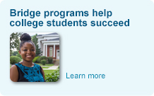 Bridge program helps students become a success. Learn more.